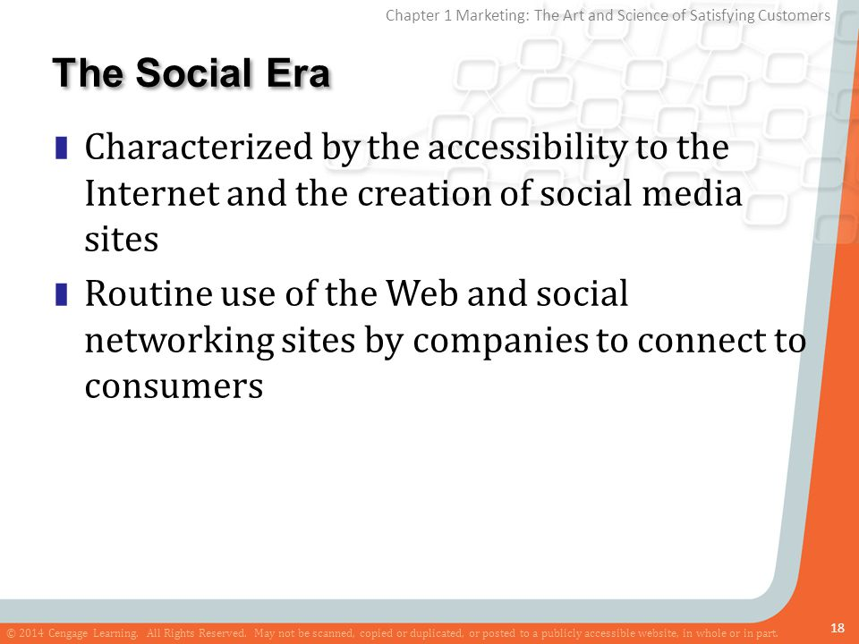 The Social Era Characterized by the accessibility to the Internet and the creation of social media sites.