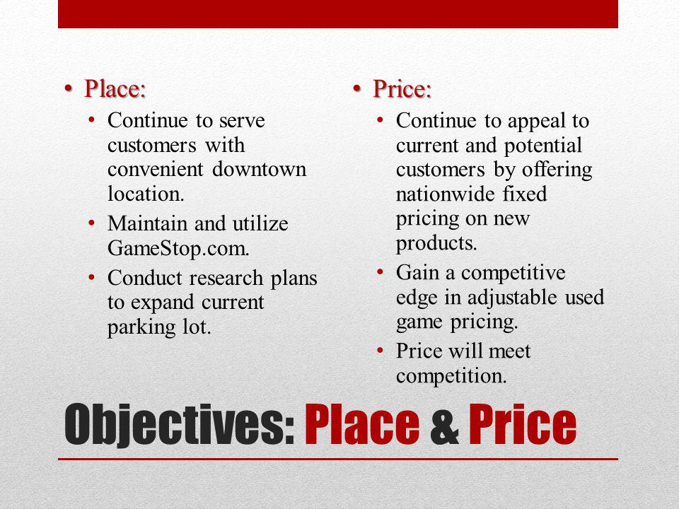 Objectives: Place & Price