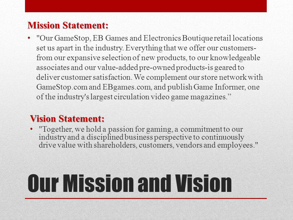 Our Mission and Vision Mission Statement: Vision Statement: