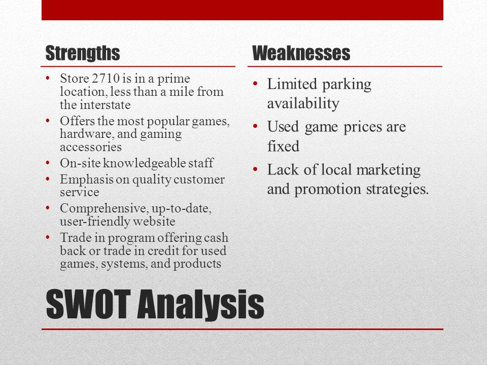 SWOT Analysis Strengths Weaknesses Limited parking availability