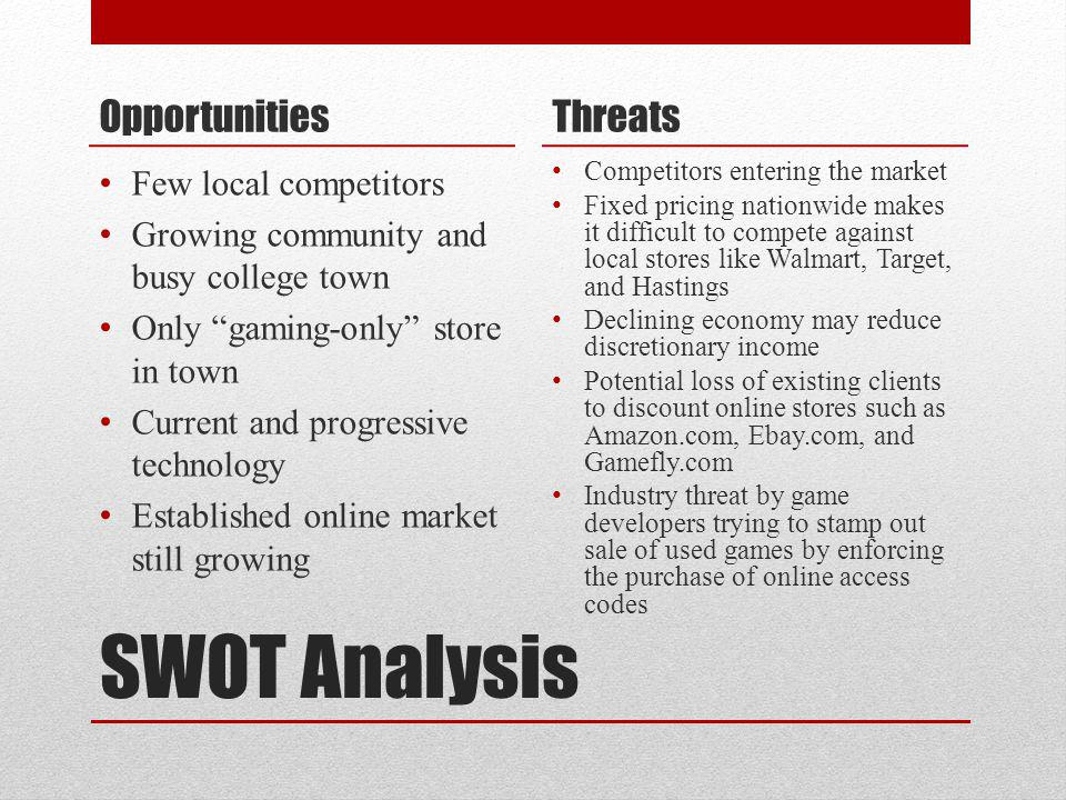 SWOT Analysis Opportunities Threats Few local competitors