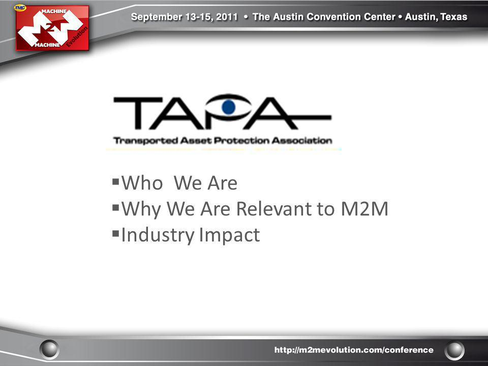 Who We Are Why We Are Relevant to M2M Industry Impact