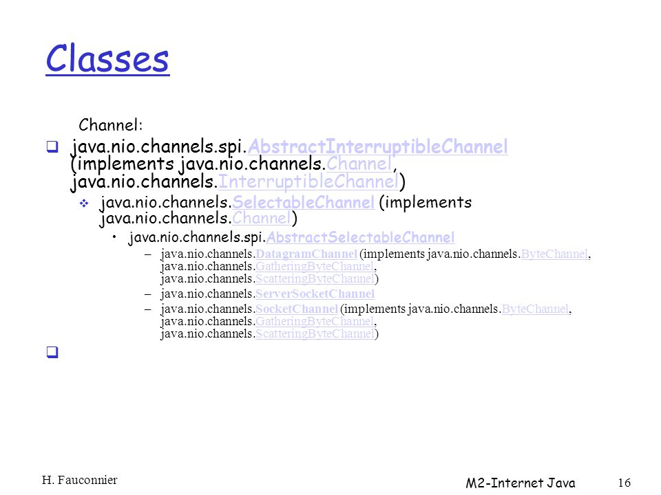 Classes Channel: java.nio.channels.spi.AbstractInterruptibleChannel (implements java.nio.channels.Channel, java.nio.channels.InterruptibleChannel)