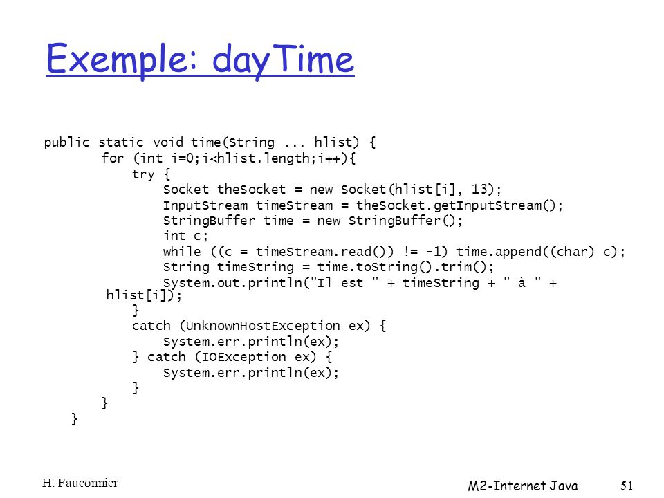 Exemple: dayTime public static void time(String ... hlist) {