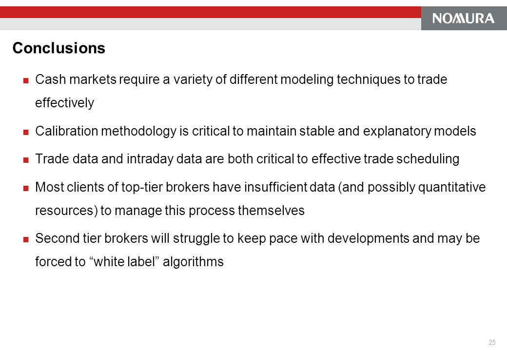 Conclusions Cash markets require a variety of different modeling techniques to trade effectively.