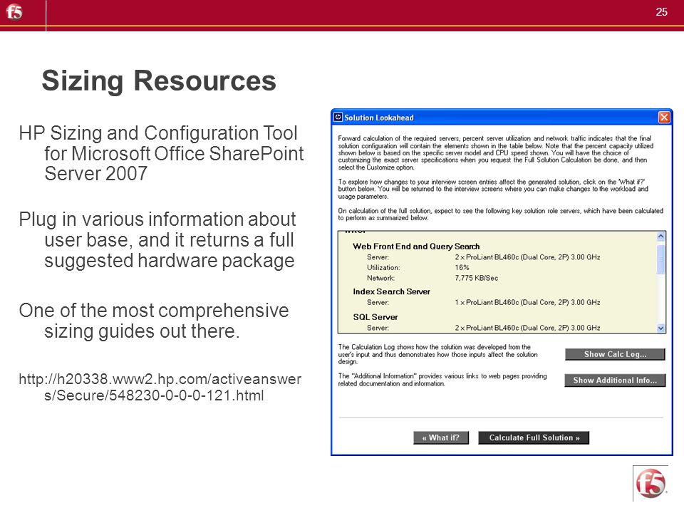Sizing Resources HP Sizing and Configuration Tool for Microsoft Office SharePoint Server 2007.