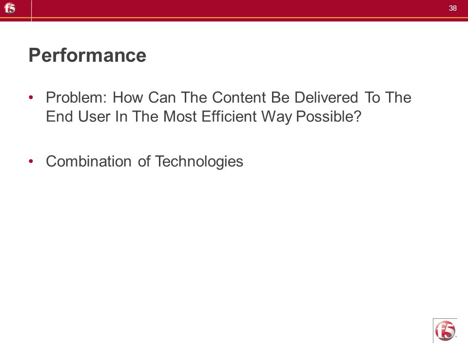 Performance Problem: How Can The Content Be Delivered To The End User In The Most Efficient Way Possible