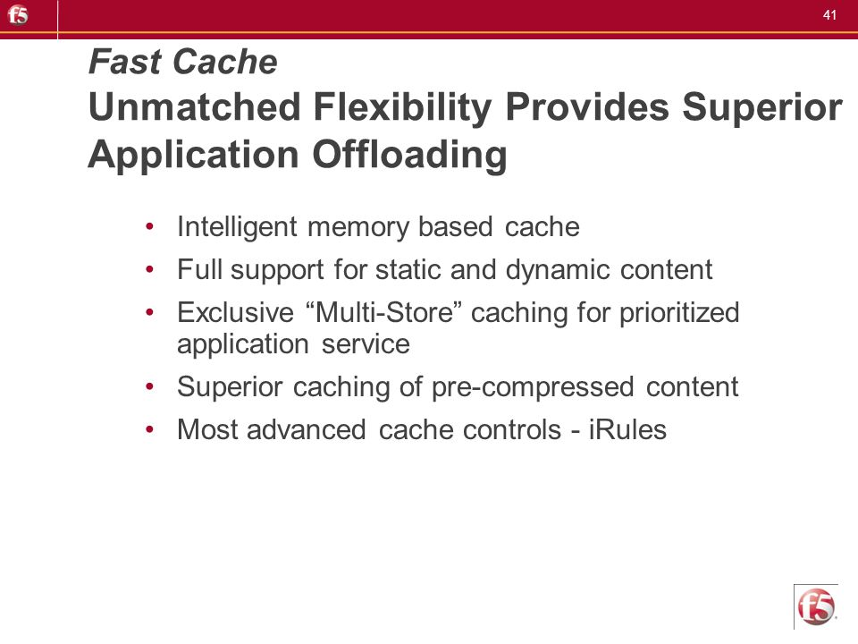 Fast Cache Unmatched Flexibility Provides Superior Application Offloading