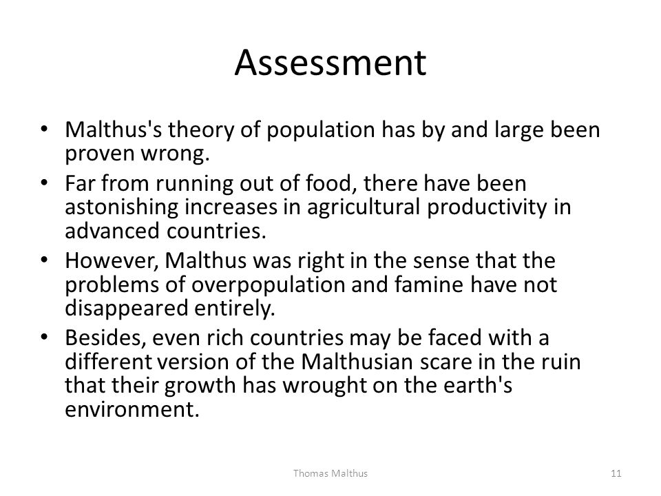 Assessment Malthus s theory of population has by and large been proven wrong.