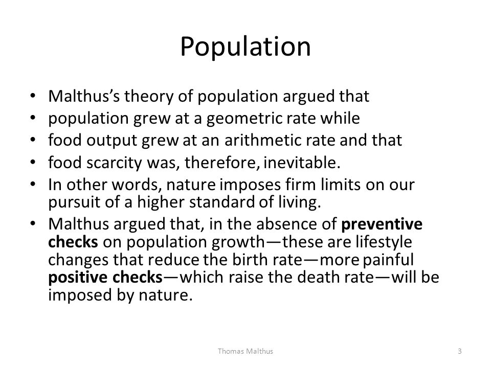 Population Malthus's theory of population argued that