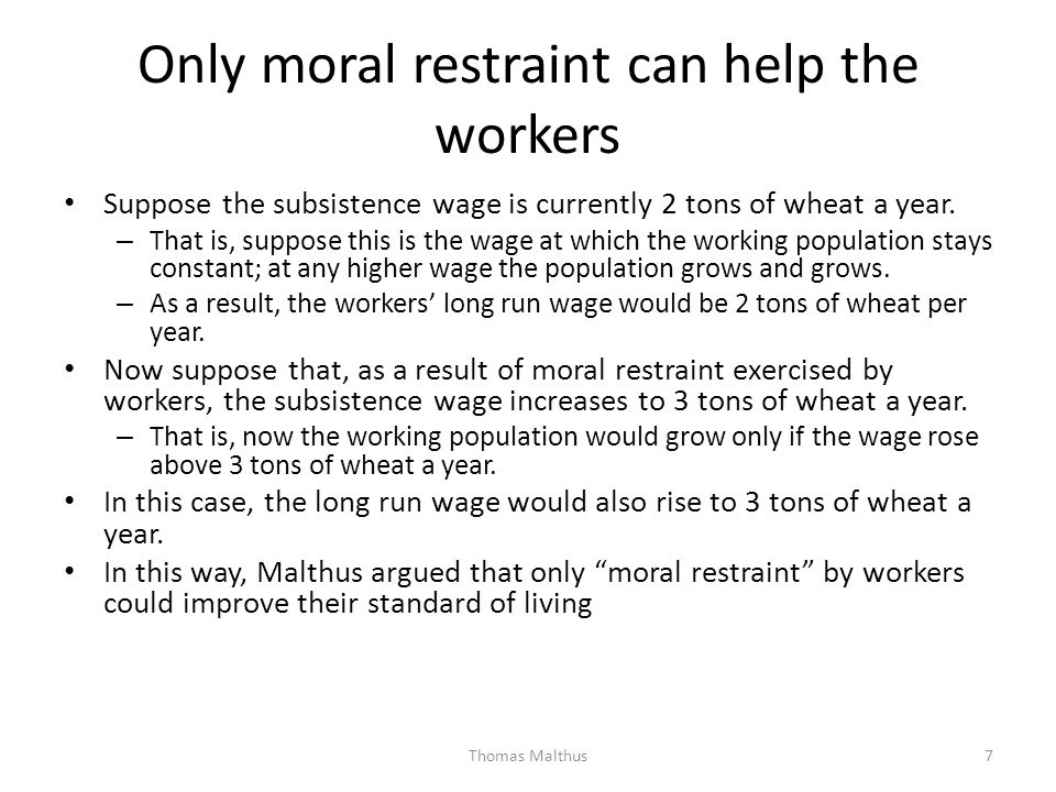 Only moral restraint can help the workers