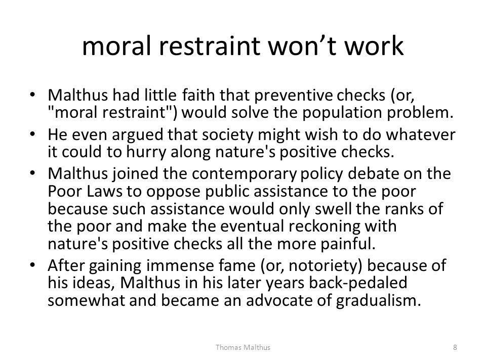 moral restraint won't work