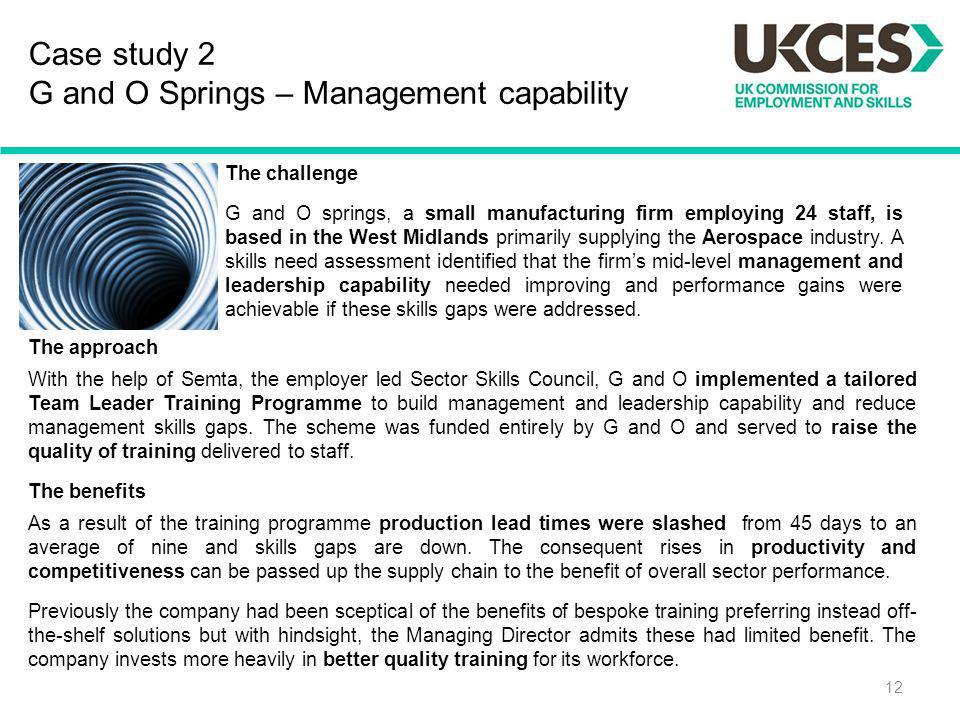 Case study 2 G and O Springs – Management capability