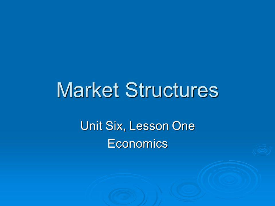 Unit Six, Lesson One Economics
