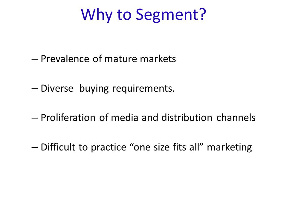Why to Segment Prevalence of mature markets