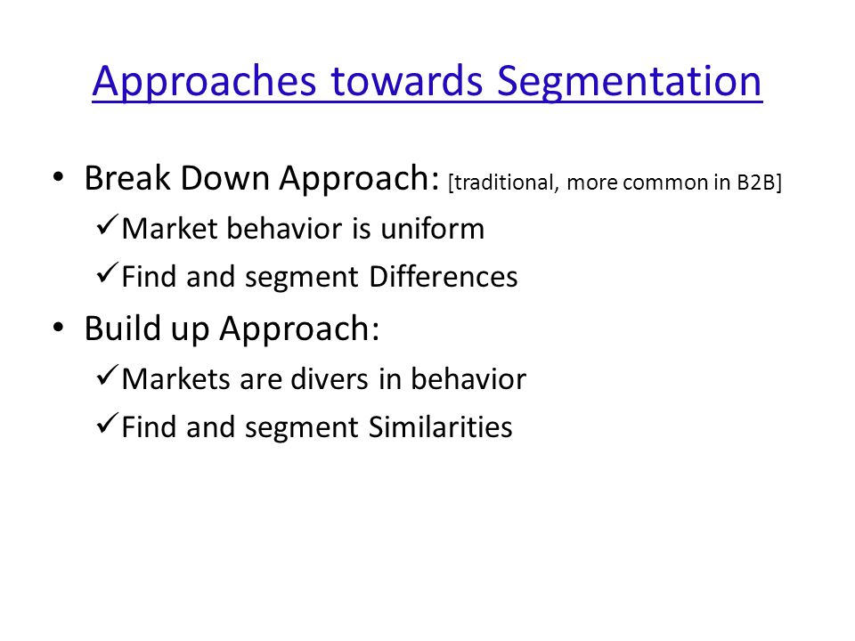 Approaches towards Segmentation