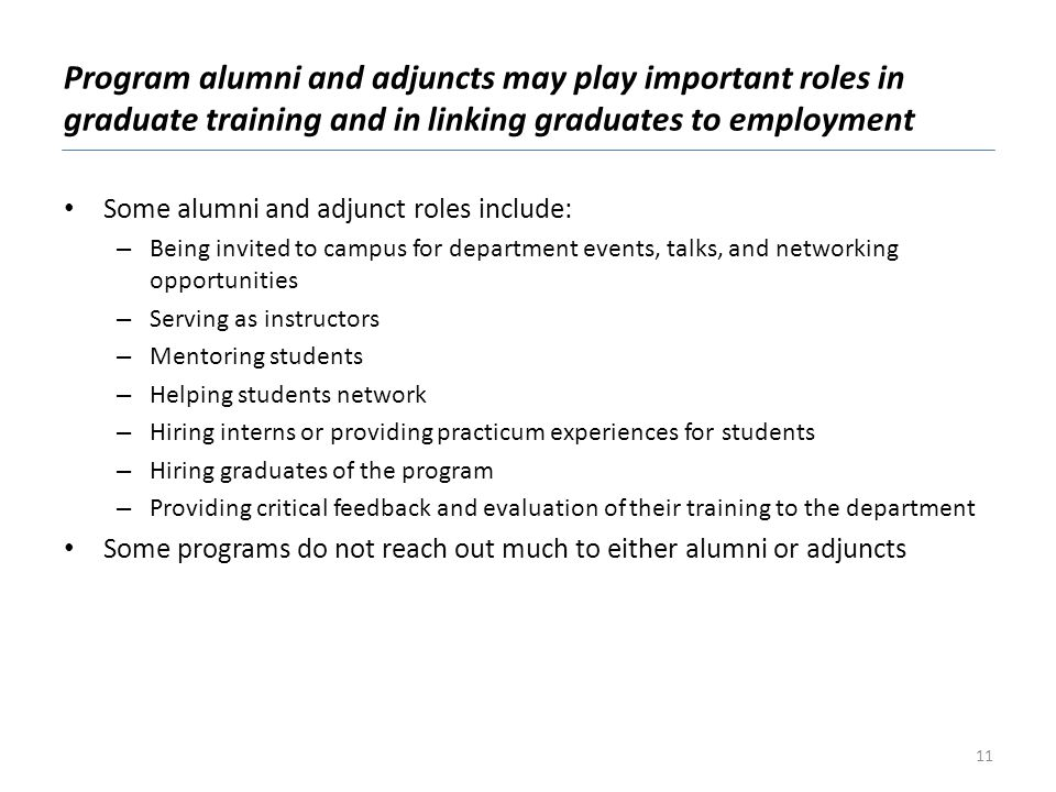Program alumni and adjuncts may play important roles in graduate training and in linking graduates to employment
