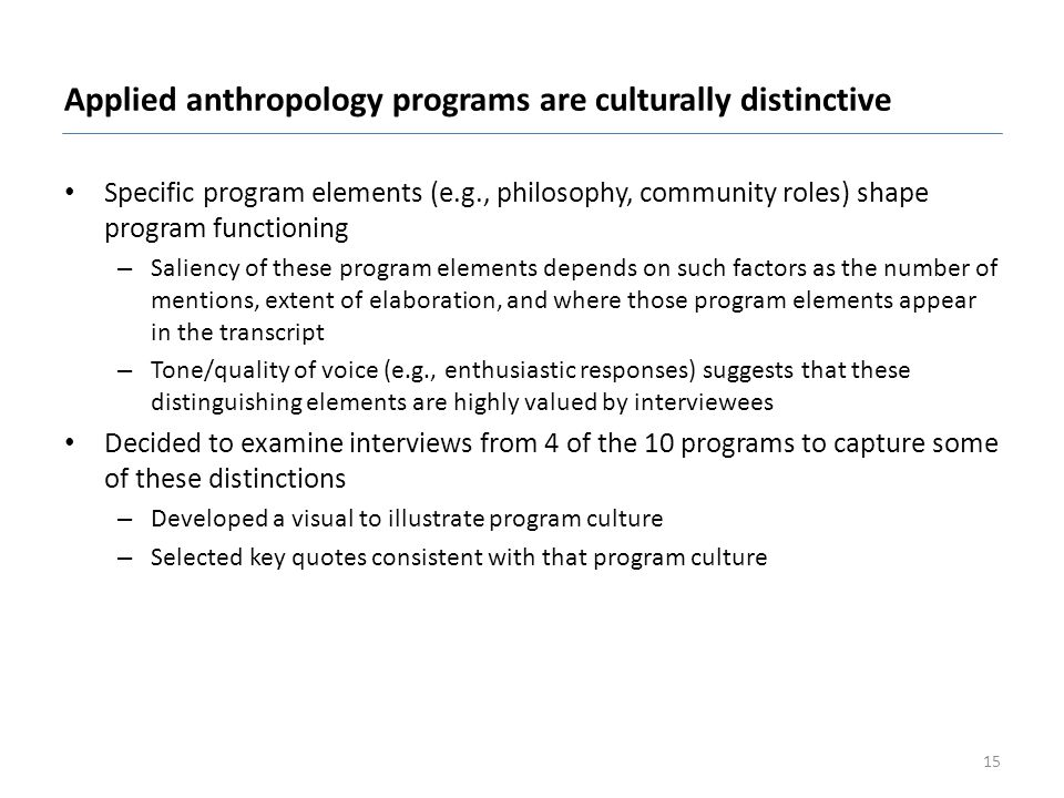 Applied anthropology programs are culturally distinctive