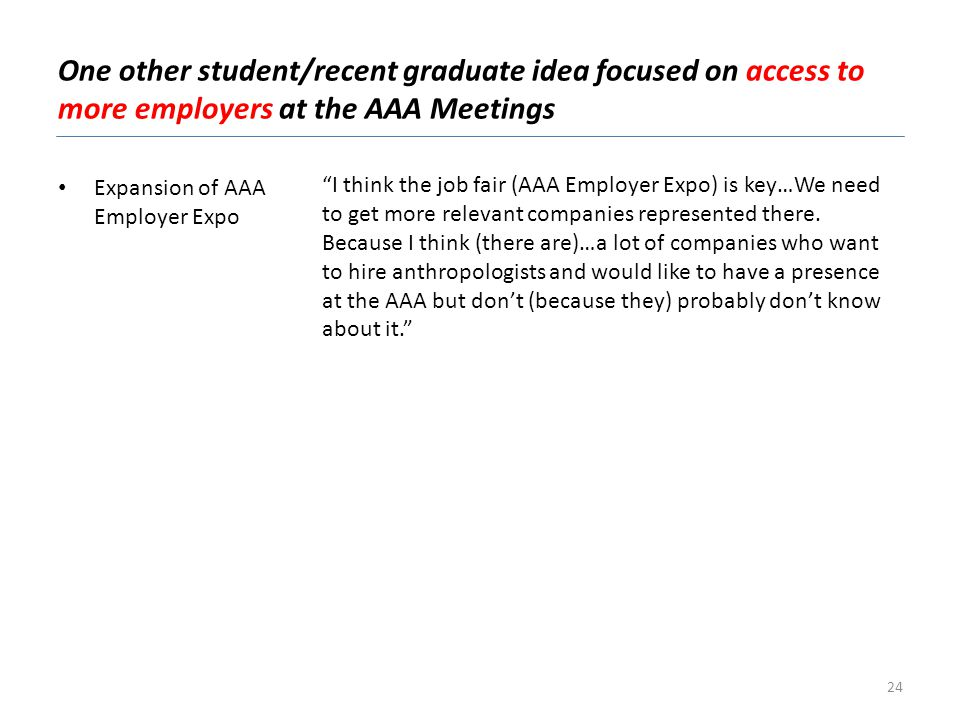 One other student/recent graduate idea focused on access to more employers at the AAA Meetings