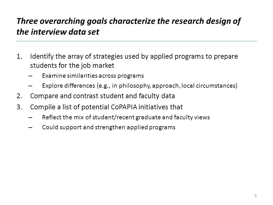 Three overarching goals characterize the research design of the interview data set