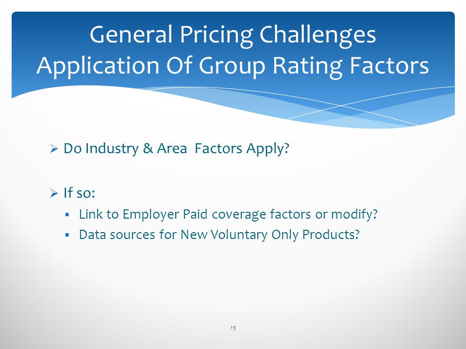 General Pricing Challenges Application Of Group Rating Factors