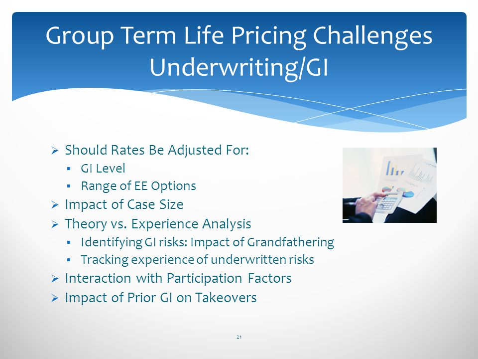 Group Term Life Pricing Challenges Underwriting/GI