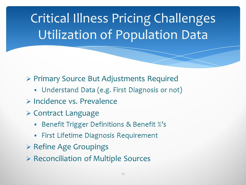 Critical Illness Pricing Challenges Utilization of Population Data