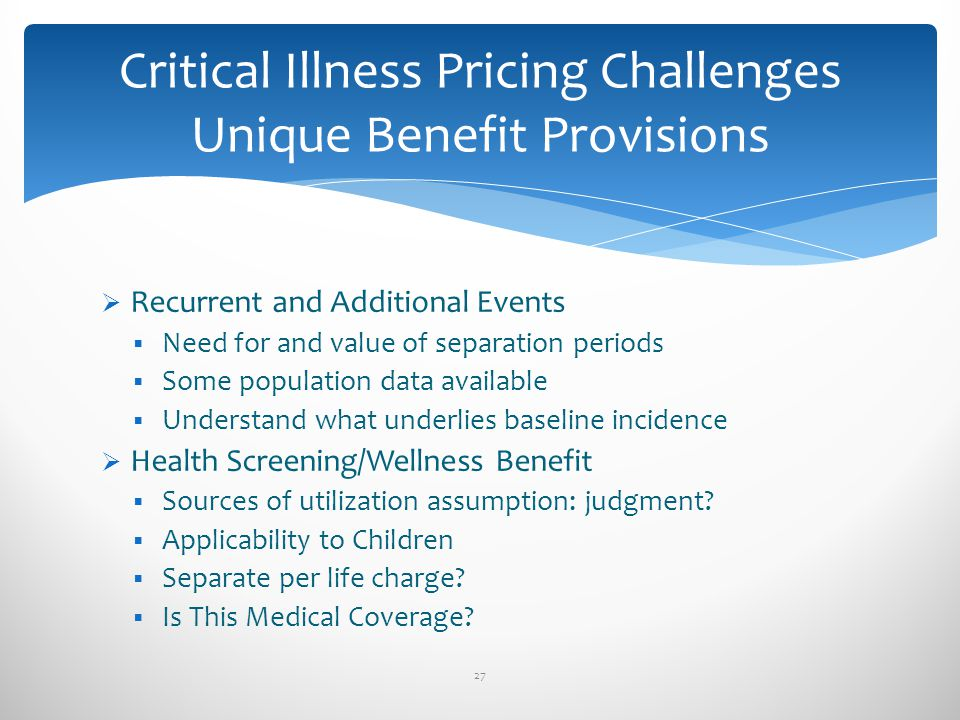 Critical Illness Pricing Challenges Unique Benefit Provisions