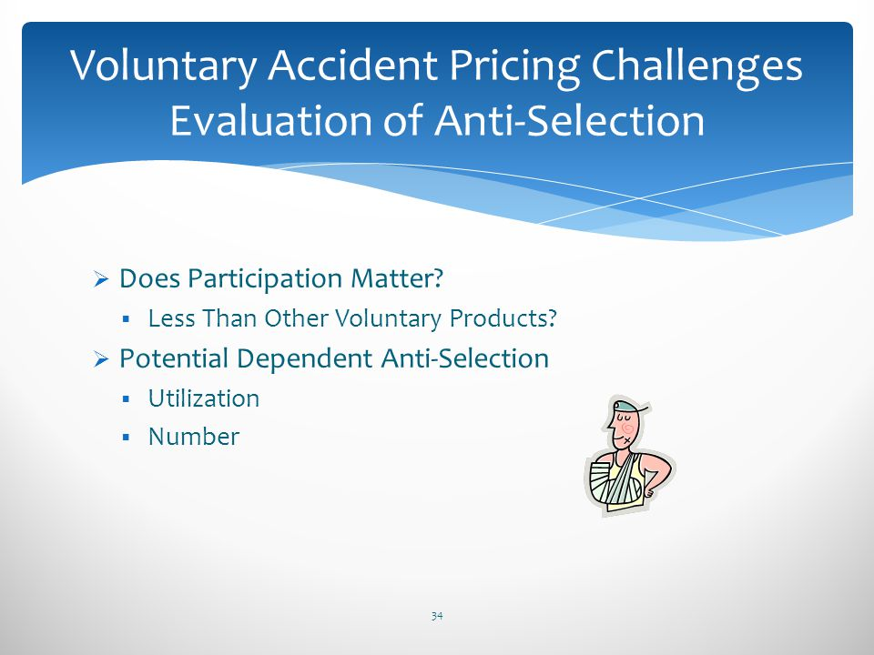 Voluntary Accident Pricing Challenges Evaluation of Anti-Selection