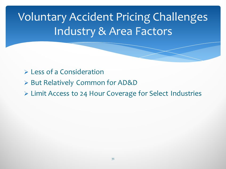 Voluntary Accident Pricing Challenges Industry & Area Factors