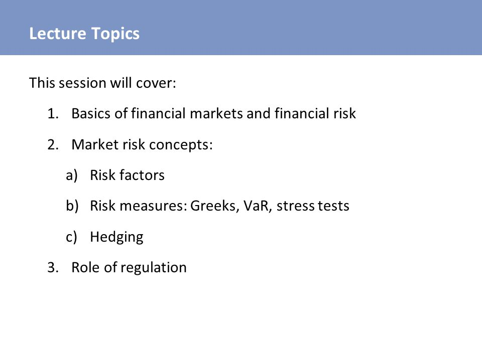 Lecture Topics This session will cover:
