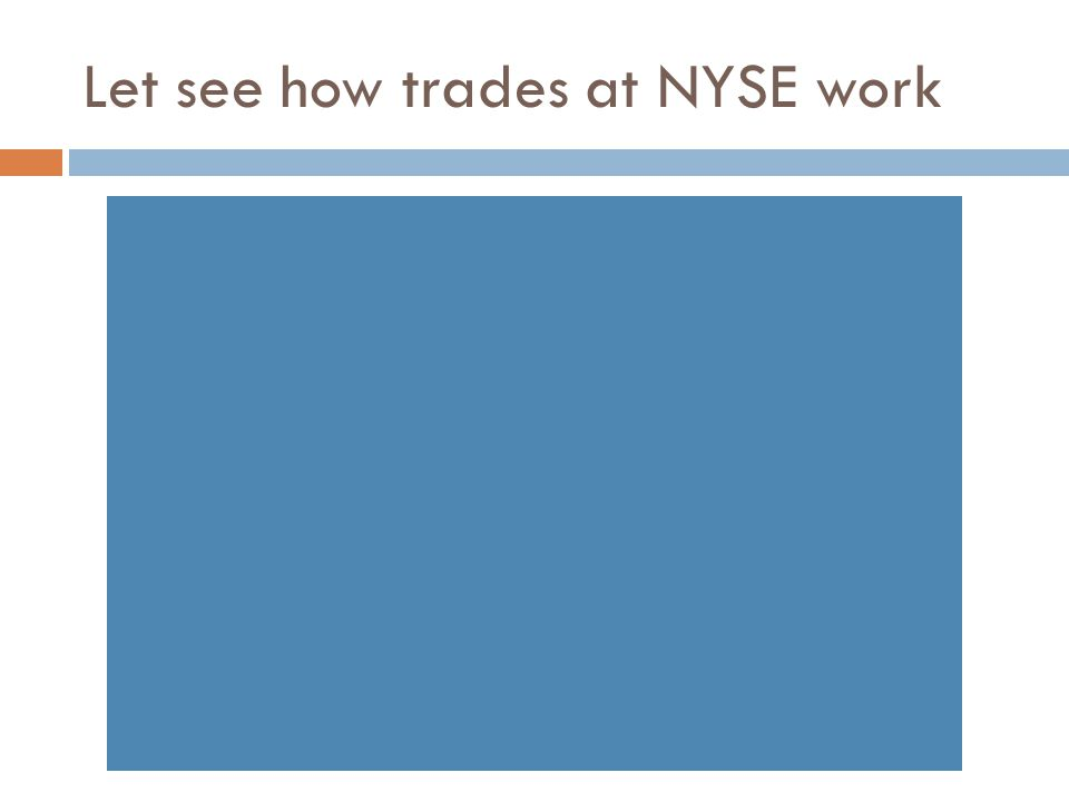 Let see how trades at NYSE work
