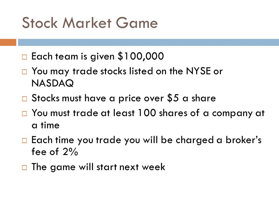 Stock Market Game Each team is given $100,000