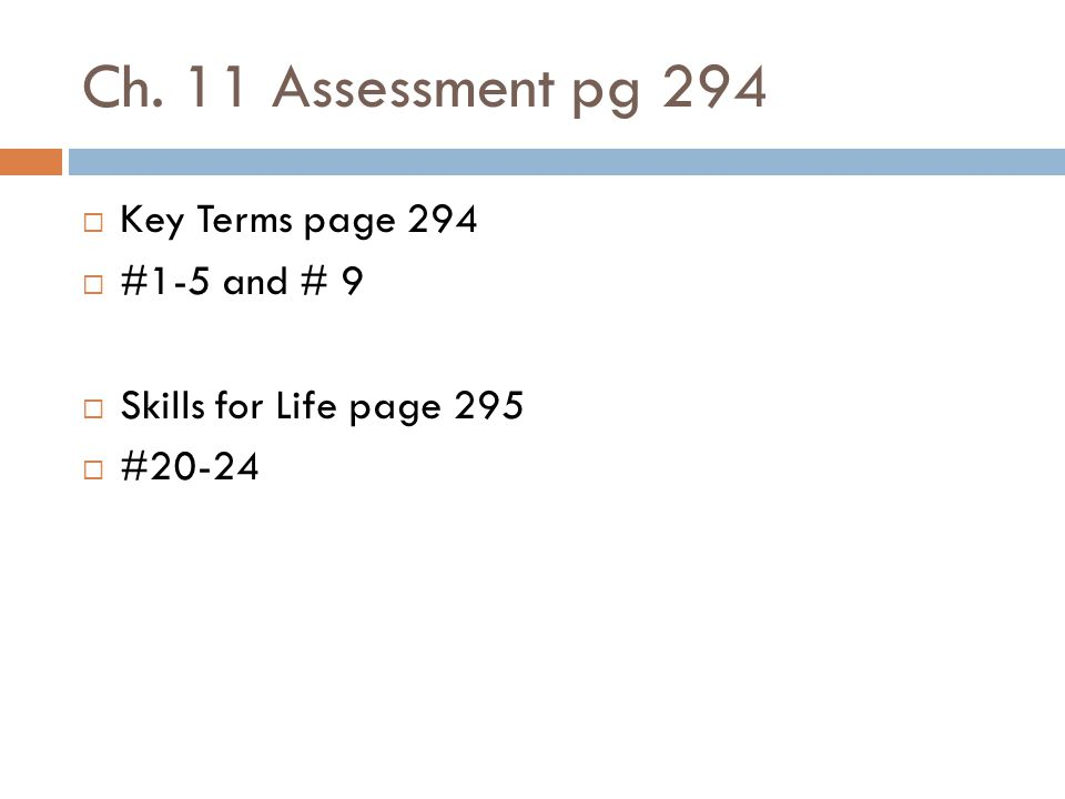 Ch. 11 Assessment pg 294 Key Terms page 294 #1-5 and # 9