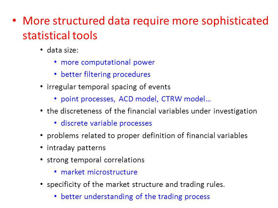 More structured data require more sophisticated statistical tools