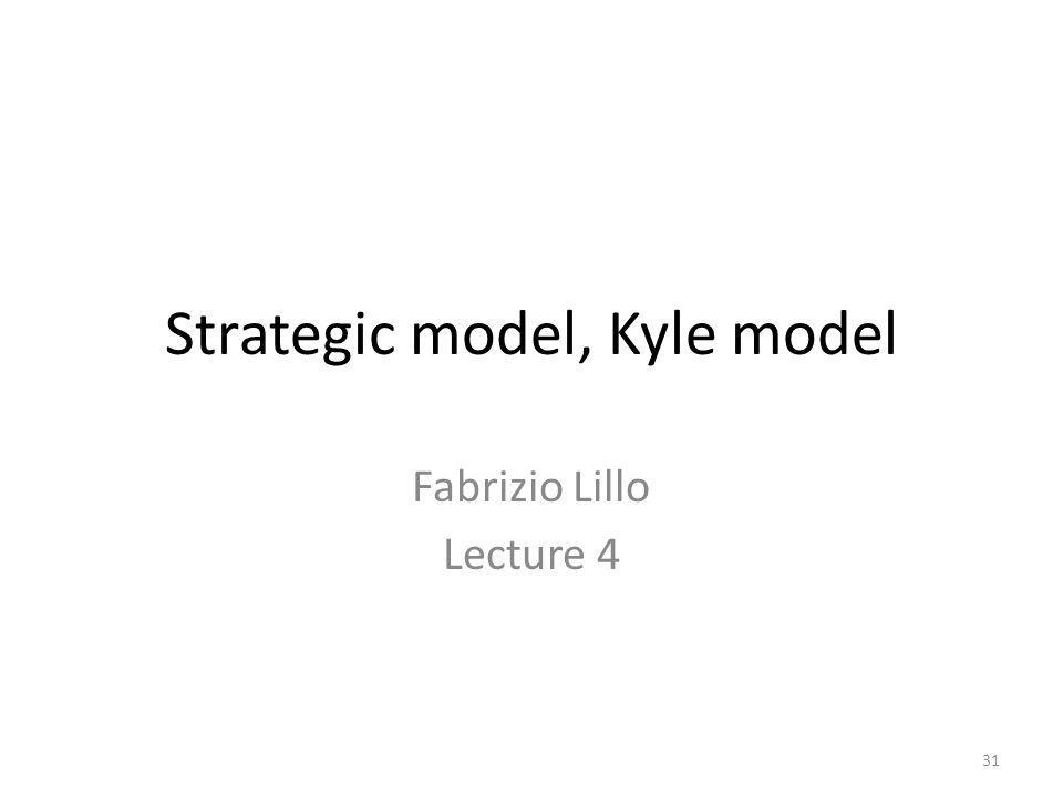 Strategic model, Kyle model