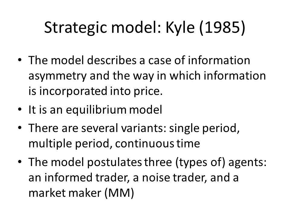 Strategic model: Kyle (1985)