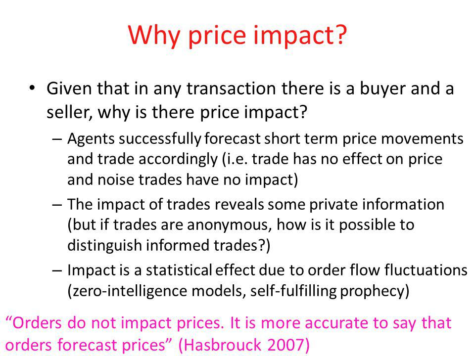 Why price impact Given that in any transaction there is a buyer and a seller, why is there price impact