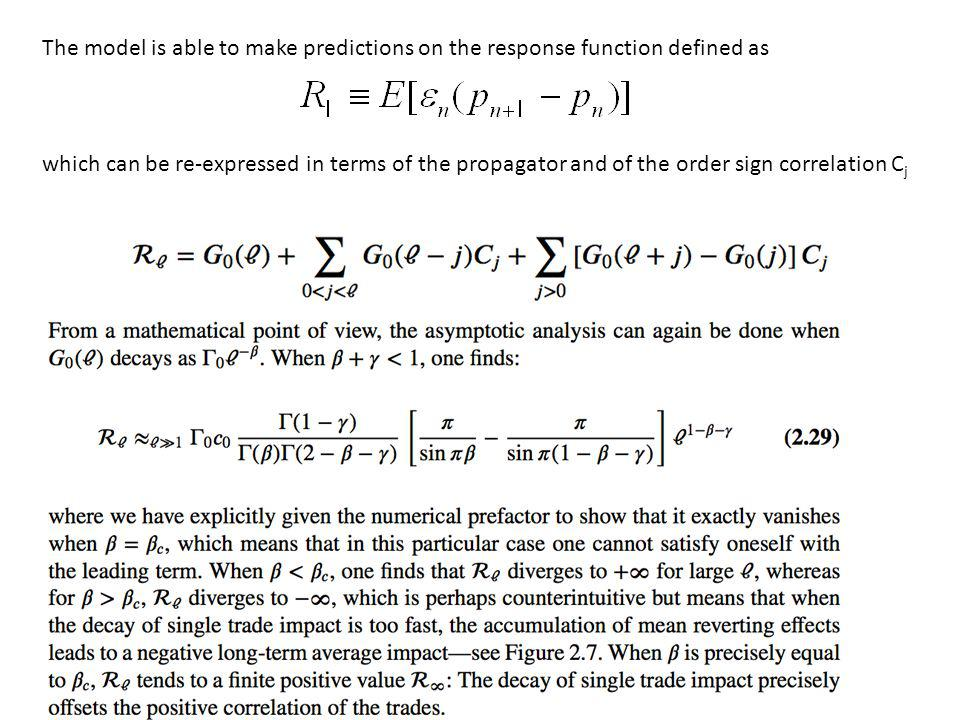 The model is able to make predictions on the response function defined as