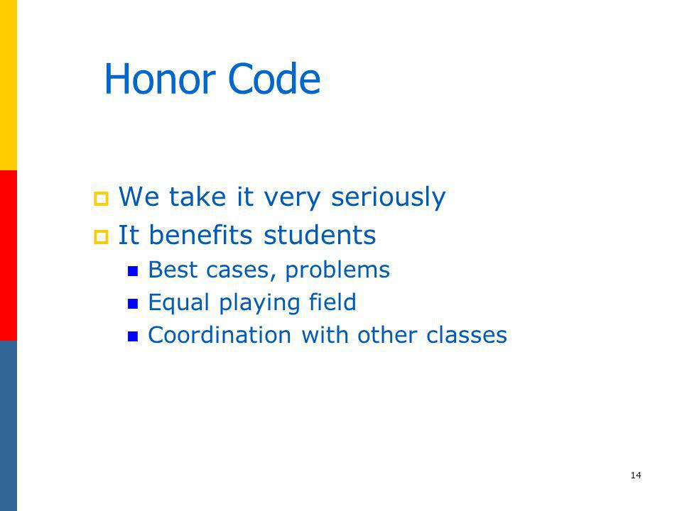 Honor Code We take it very seriously It benefits students