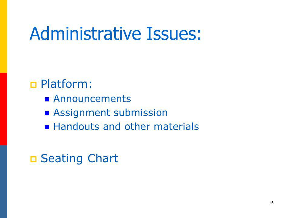 Administrative Issues: