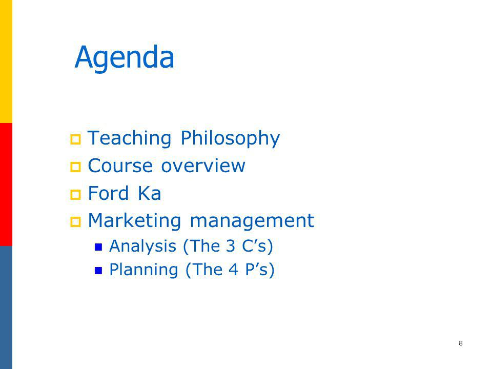 Agenda Teaching Philosophy Course overview Ford Ka