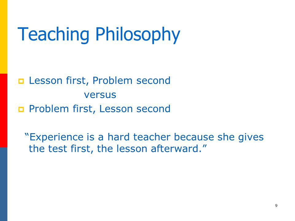 Teaching Philosophy Lesson first, Problem second versus