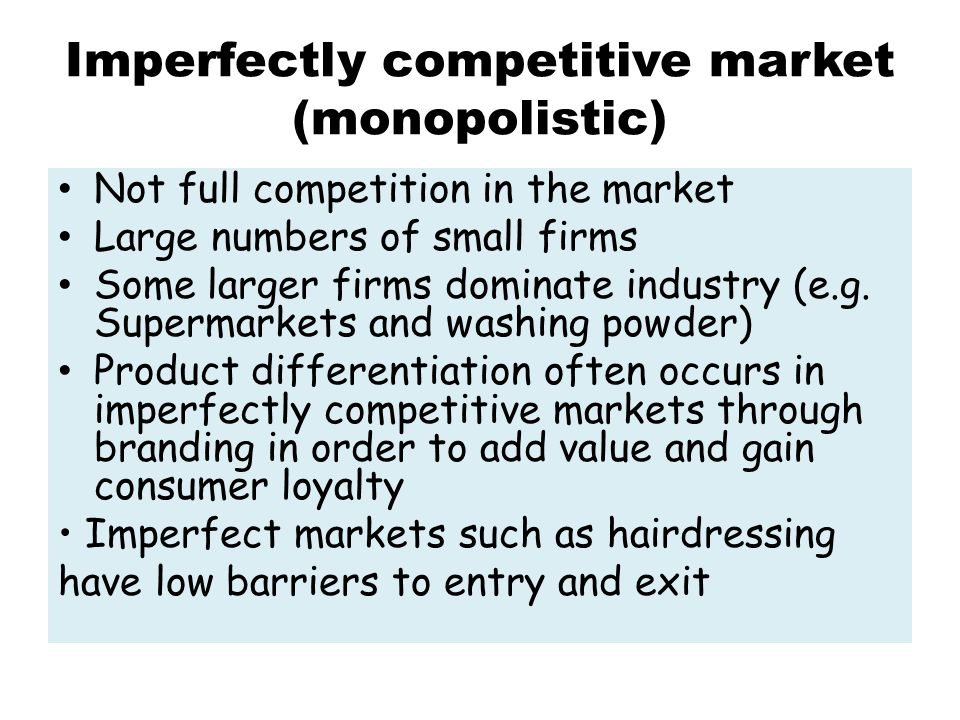 Imperfectly competitive market (monopolistic)