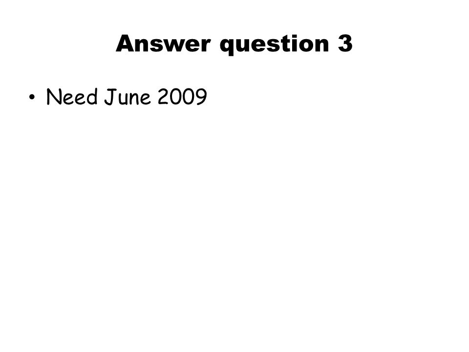 Answer question 3 Need June 2009
