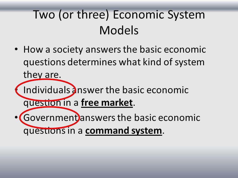 Two (or three) Economic System Models