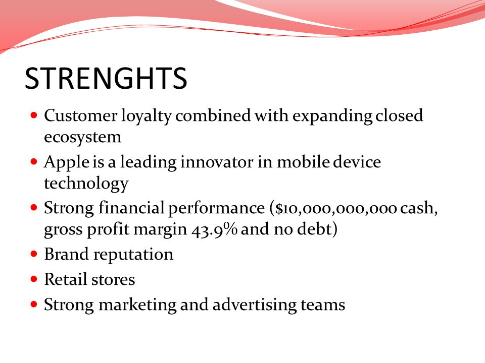STRENGHTS Customer loyalty combined with expanding closed ecosystem