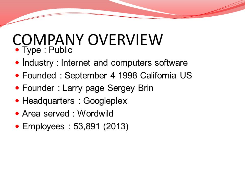 COMPANY OVERVIEW Type : Public