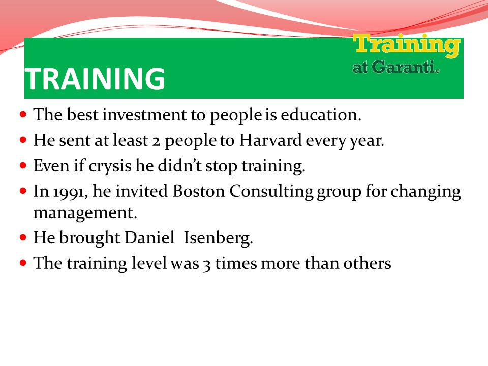TRAINING The best investment to people is education.