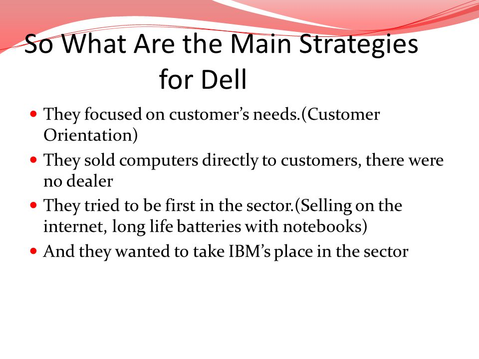 So What Are the Main Strategies for Dell